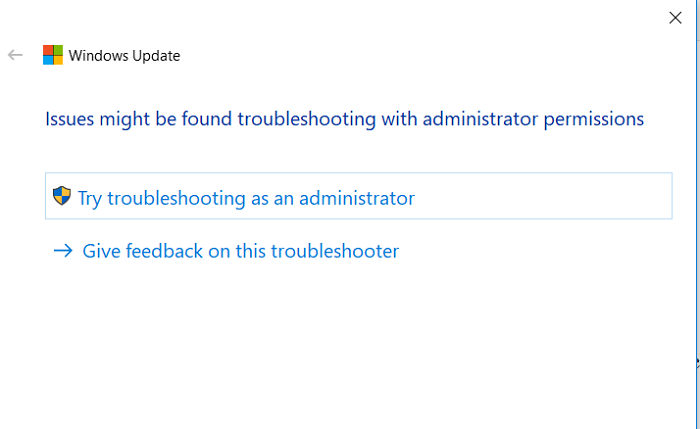 Try troubleshooting as an administrator