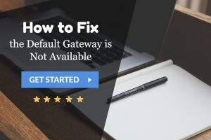 the Default Gateway is Not Available