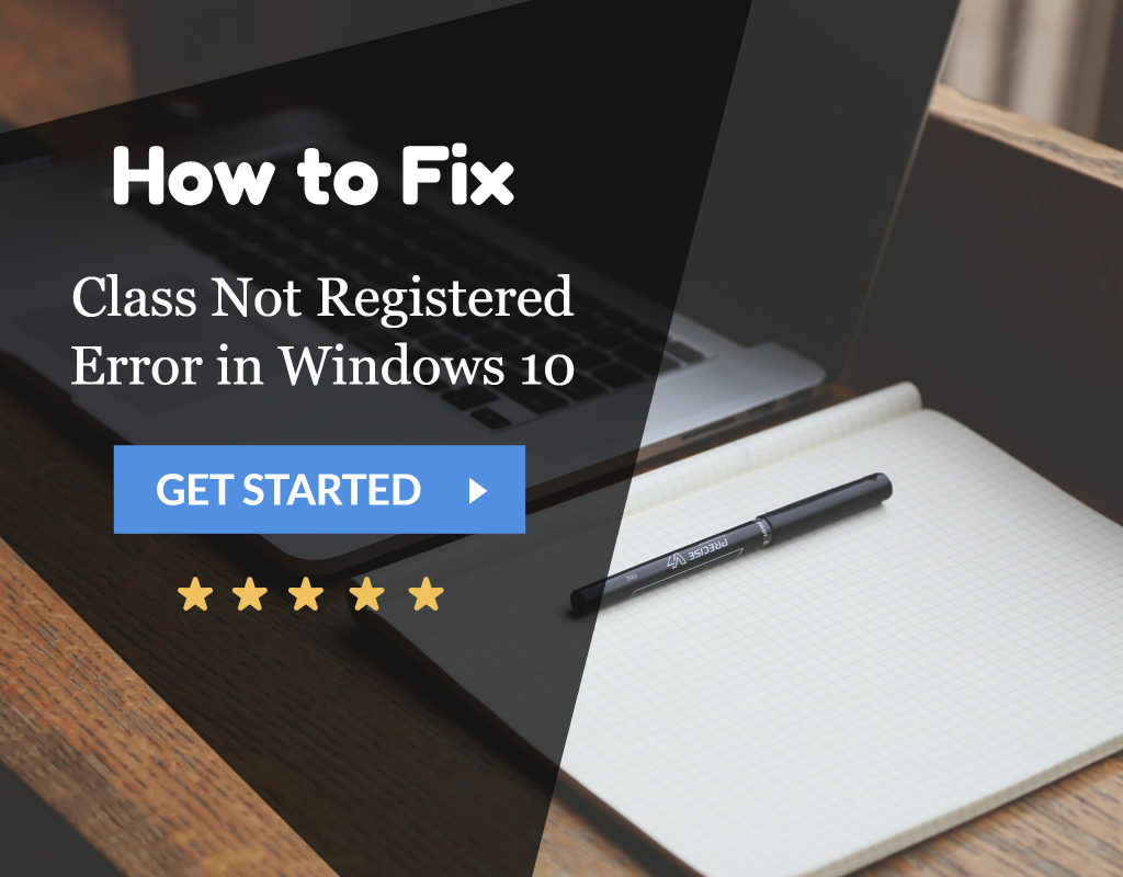 10 Ways to Fix Class Not Registered Error in Windows 10 - ValidEdge