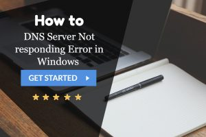 DNS Server Not responding Error in Windows