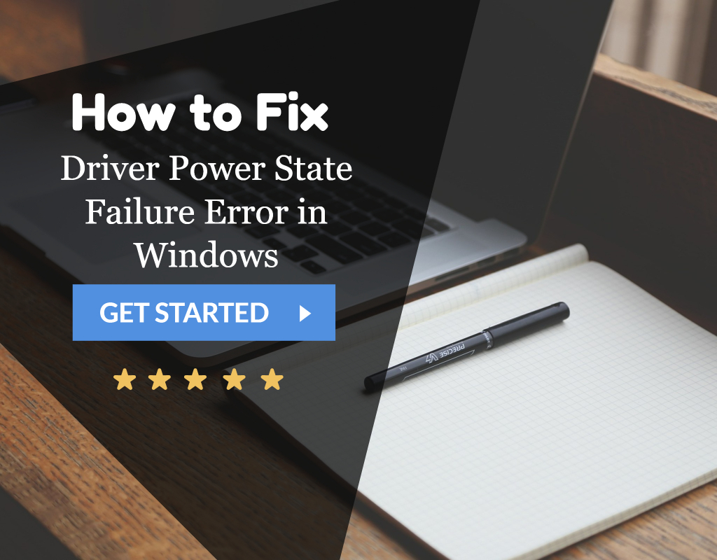 6 Ways to Fix Driver Power State Failure in Windows