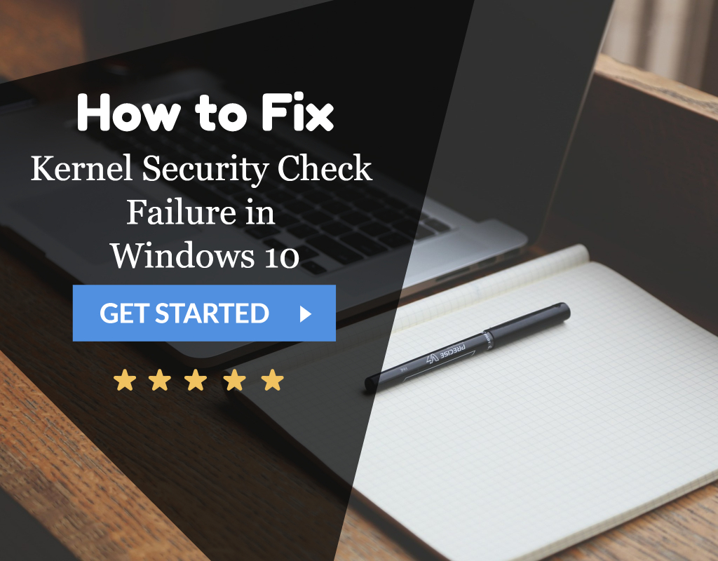 Kernel Security Check Failure in Windows 10