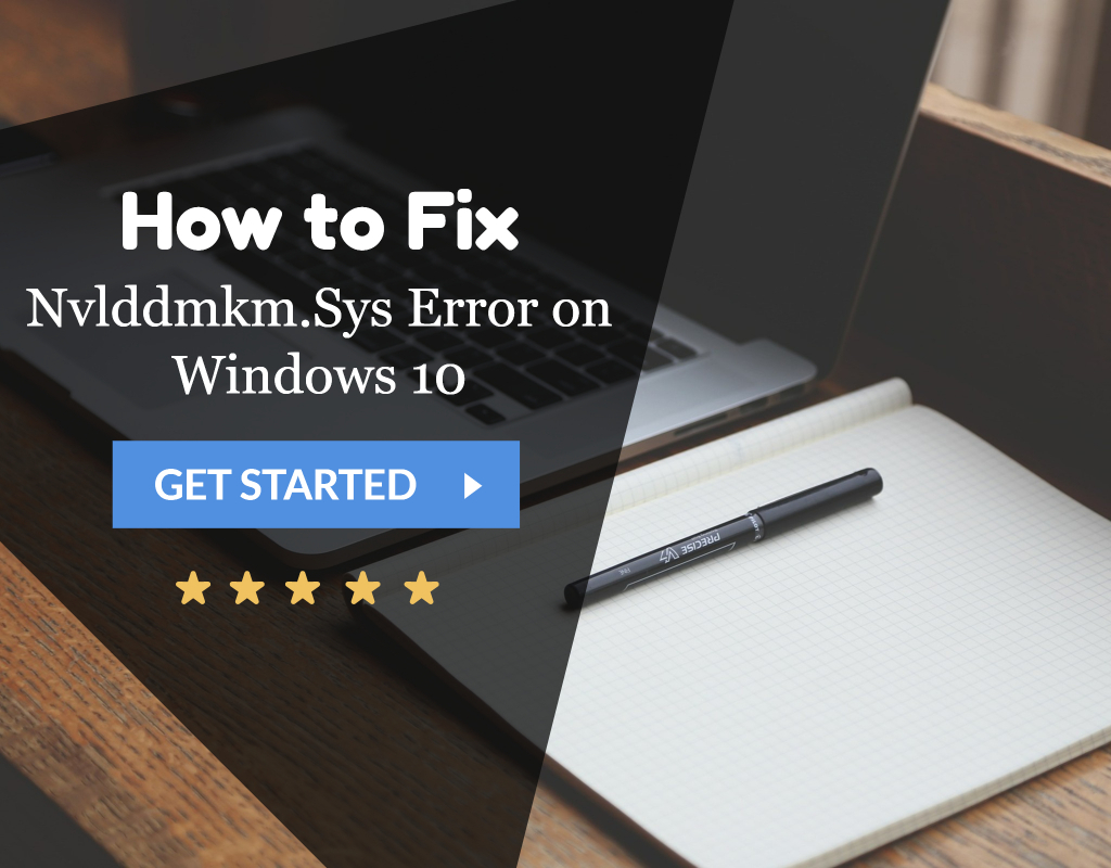 Solved} 6 Ways to Fix Nvlddmkm Sys Error on Windows 10