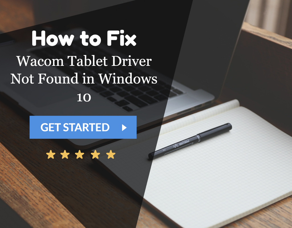 2 Ways to Fix Wacom Tablet Driver Not Found in Windows 10