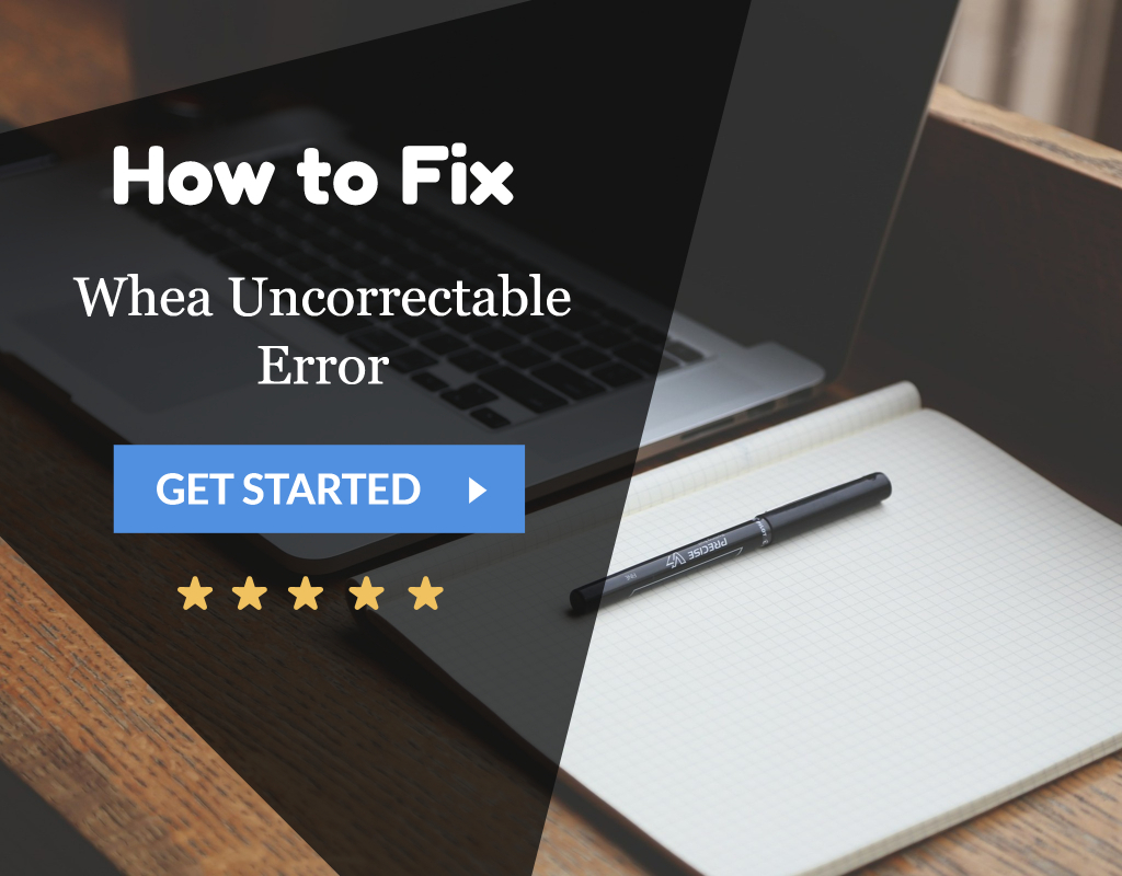 what causes whea uncorrectable error