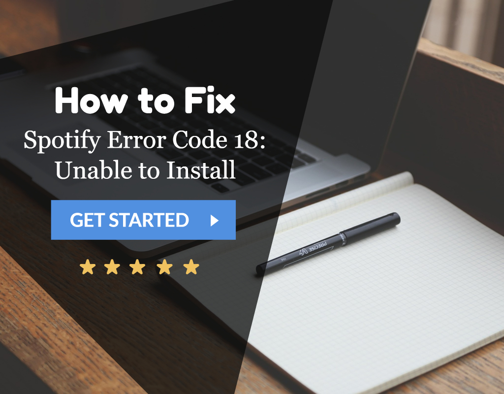 Solved} How to Fix Spotify Error Code 18: Unable to Install