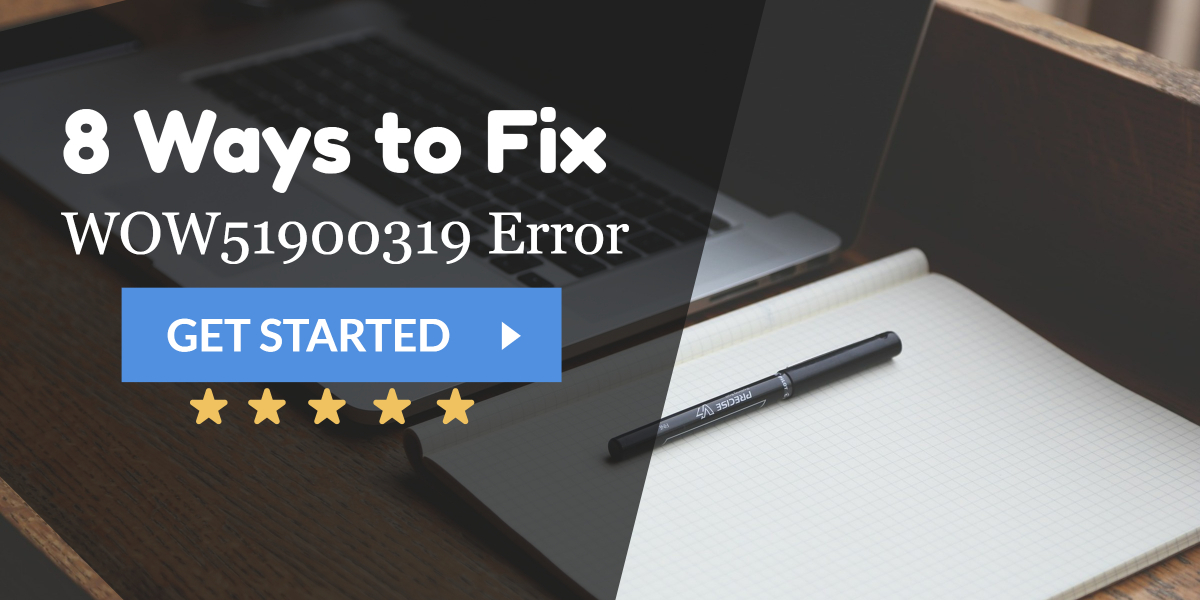 Solved} 8 Ways to Fix WOW51900319 Error Code - ValidEdge