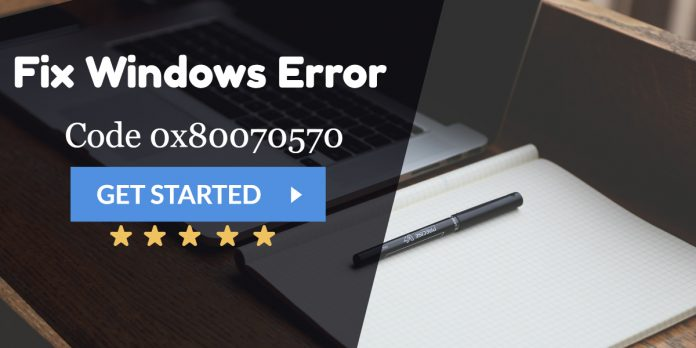 Windows Error Code 0x80070570