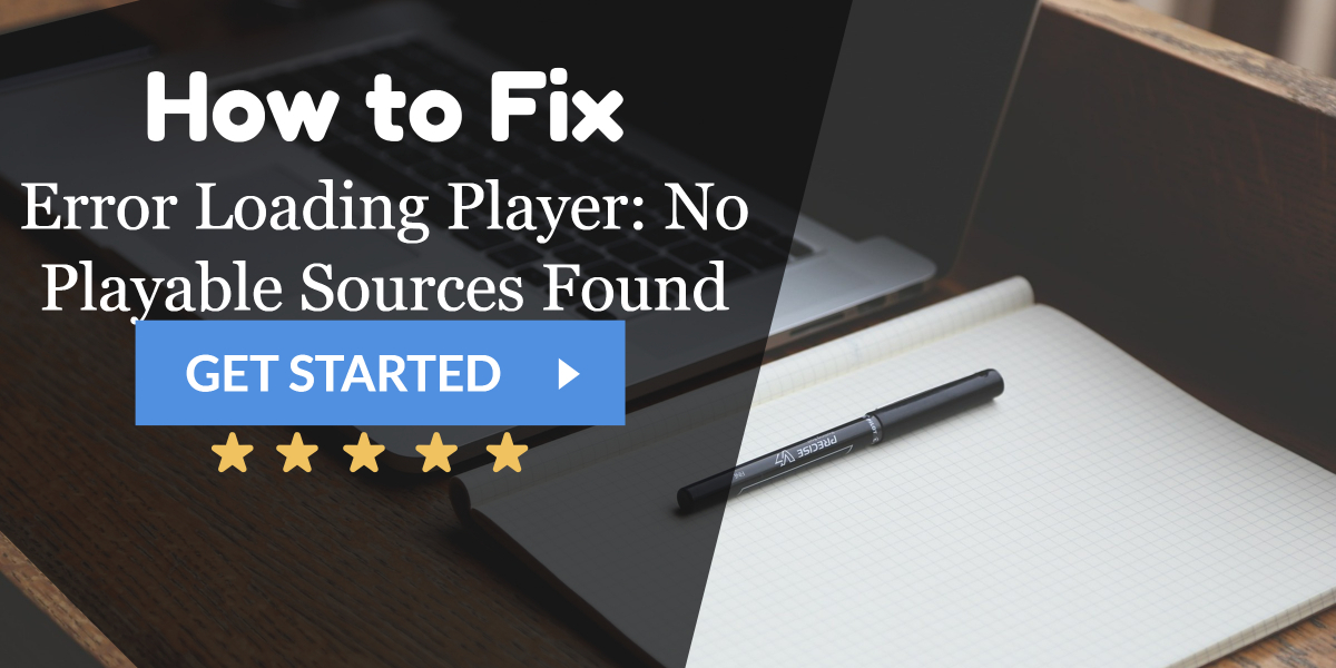 How To Fix Error Loading Player No Playable Sources Found