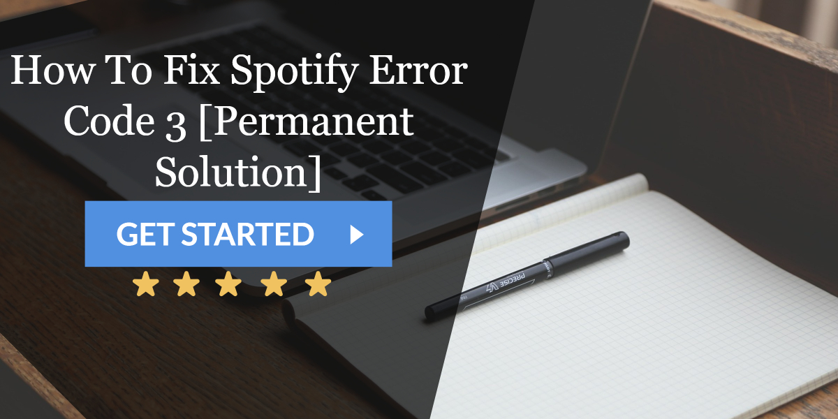 6 Ways To Fix Spotify Error Code 3 [Permanent Solution