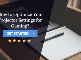 optimize Your Projector settings for gaming